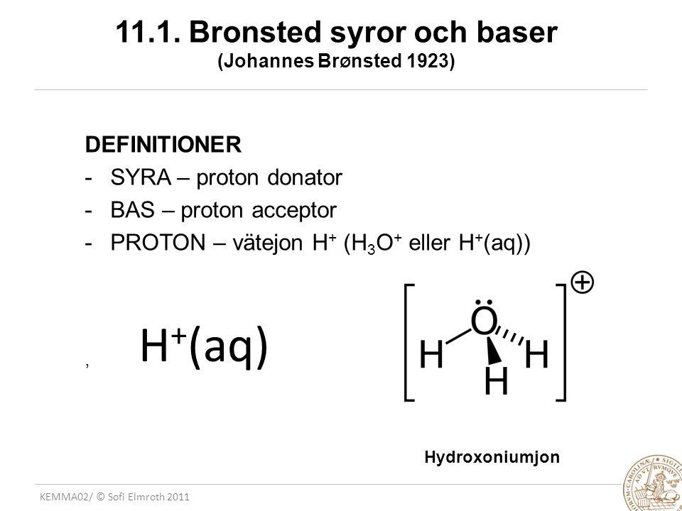 11.1. Bronsted syror och baser (Johannes BrØnsted 1923)