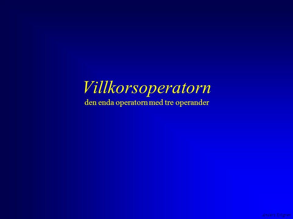 Villkorsoperatorn den enda operatorn med tre operander