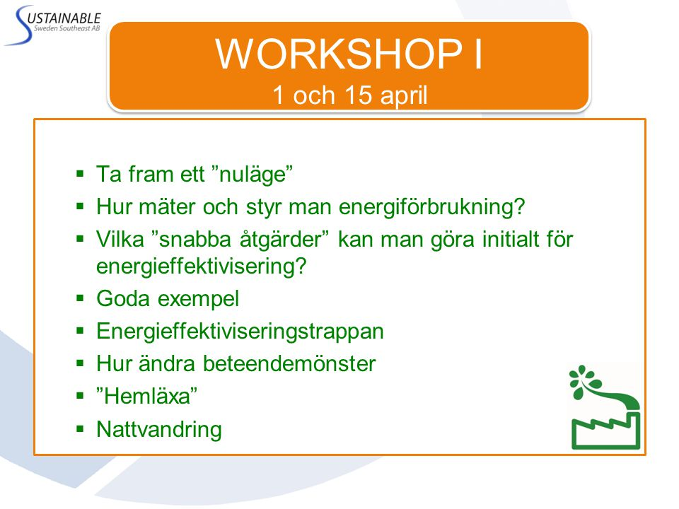 WORKSHOP I 1 och 15 april Ta fram ett nuläge
