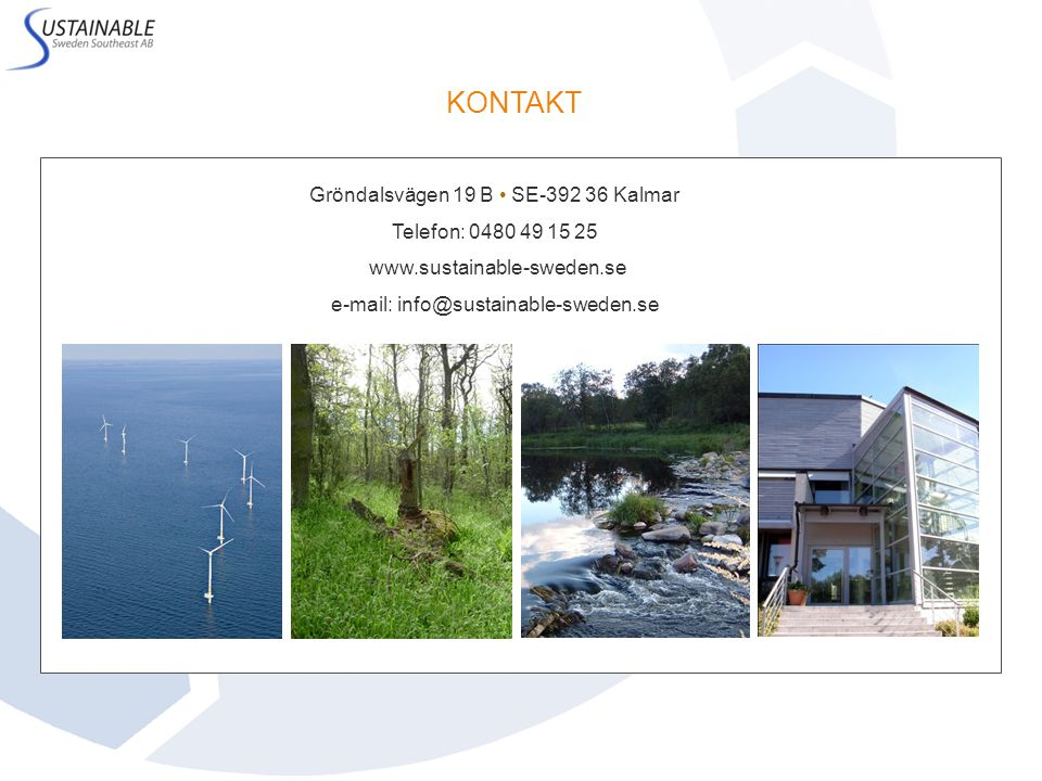 KONTAKT Gröndalsvägen 19 B • SE-392 36 Kalmar Telefon: 0480 49 15 25