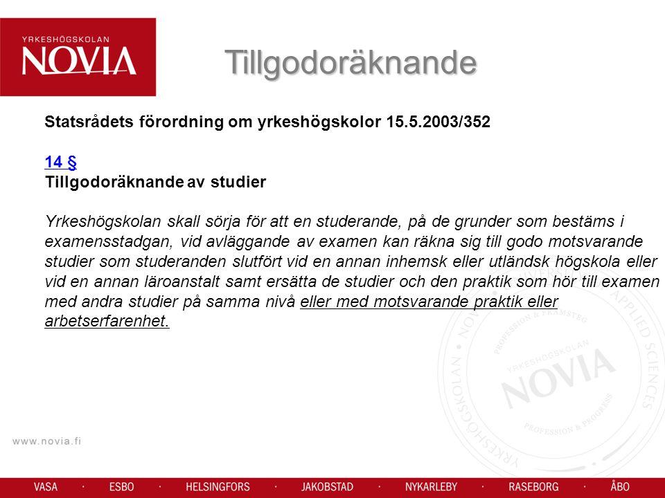 Tillgodoräknande Statsrådets förordning om yrkeshögskolor 15.5.2003/352. 14 § Tillgodoräknande av studier.