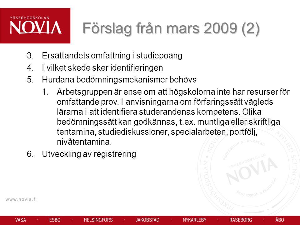 Förslag från mars 2009 (2) Ersättandets omfattning i studiepoäng
