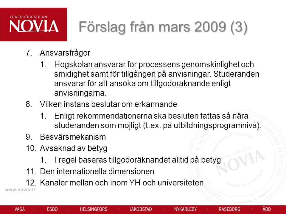 Förslag från mars 2009 (3) Ansvarsfrågor