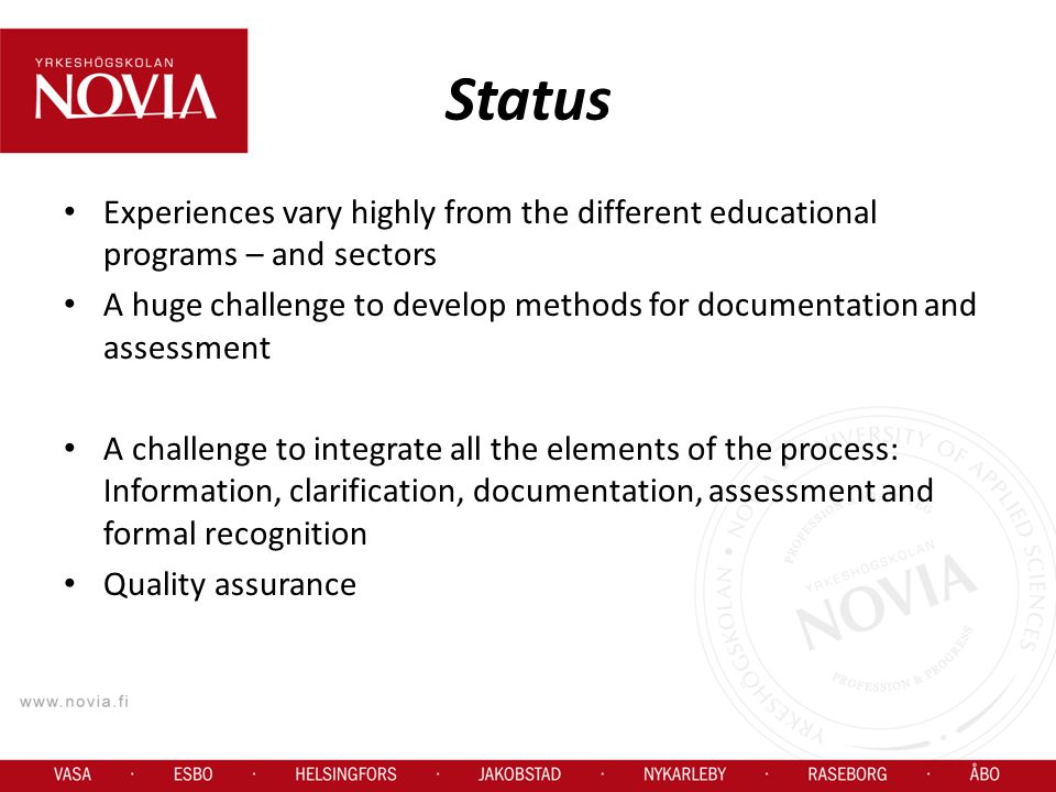 Status Experiences vary highly from the different educational programs – and sectors.