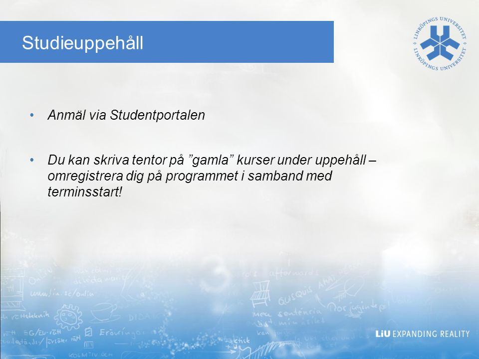 Studieuppehåll Anmäl via Studentportalen