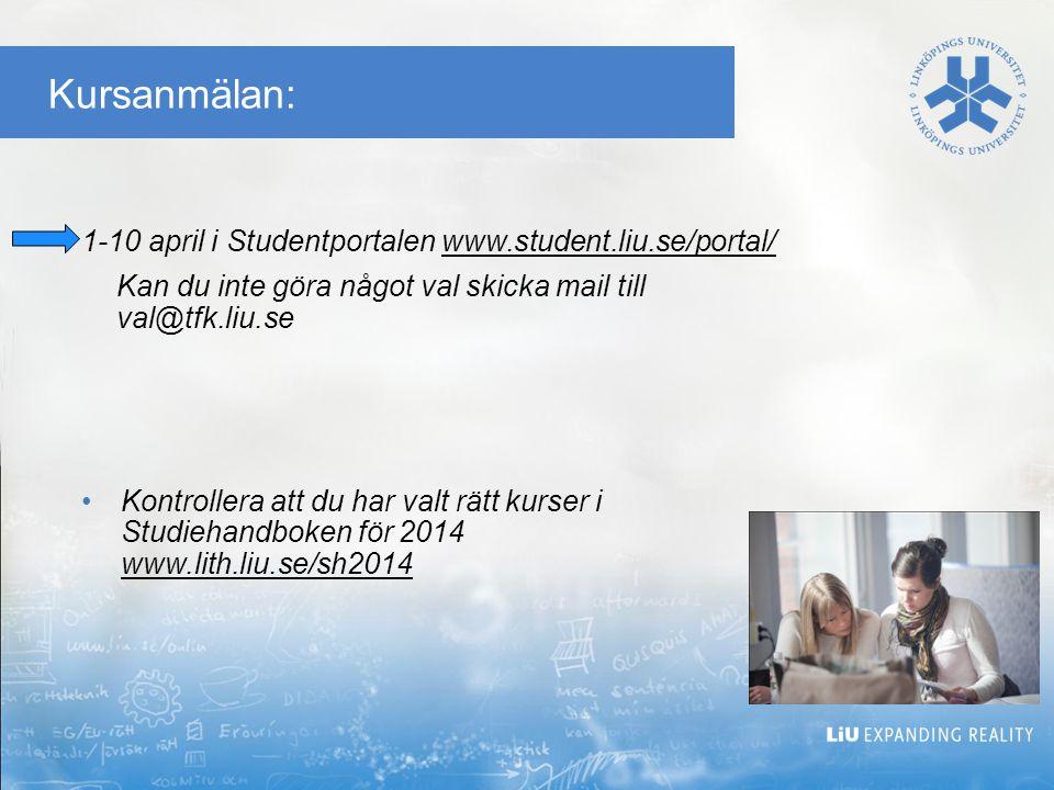 Kursanmälan: 1-10 april i Studentportalen www.student.liu.se/portal/