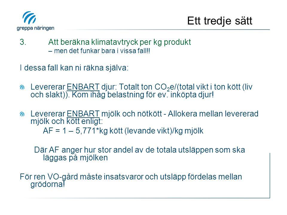 Ett tredje sätt 3. Att beräkna klimatavtryck per kg produkt. – men det funkar bara i vissa fall!!