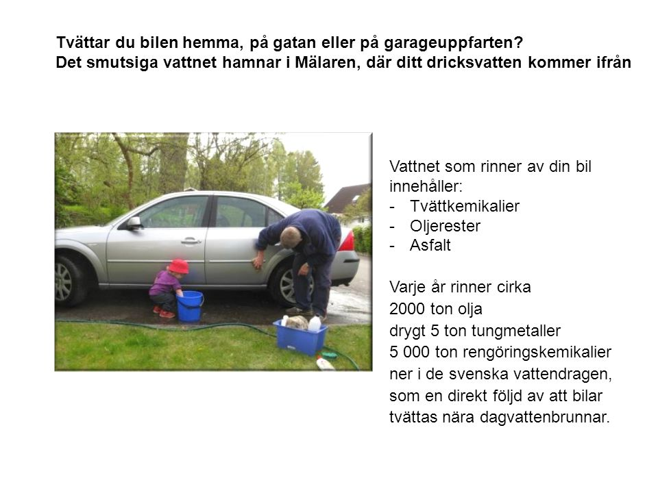 Tvättar du bilen hemma, på gatan eller på garageuppfarten