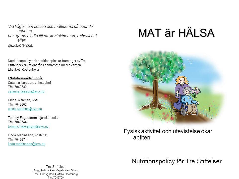 MAT är HÄLSA Nutritionspolicy för Tre Stiftelser