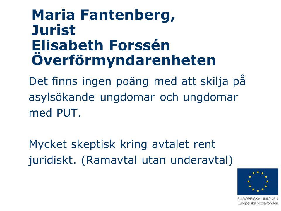 Maria Fantenberg, Jurist Elisabeth Forssén Överförmyndarenheten