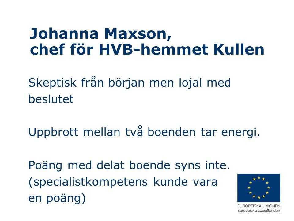 Johanna Maxson, chef för HVB-hemmet Kullen