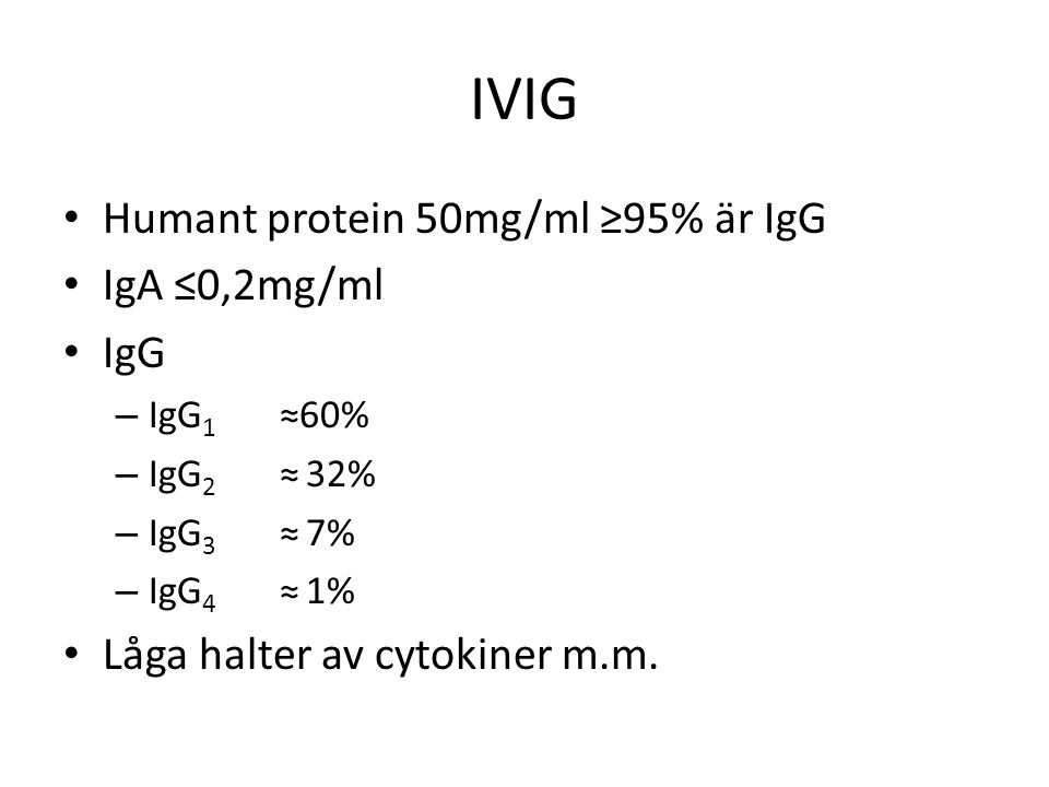 IVIG Humant protein 50mg/ml ≥95% är IgG IgA ≤0,2mg/ml IgG