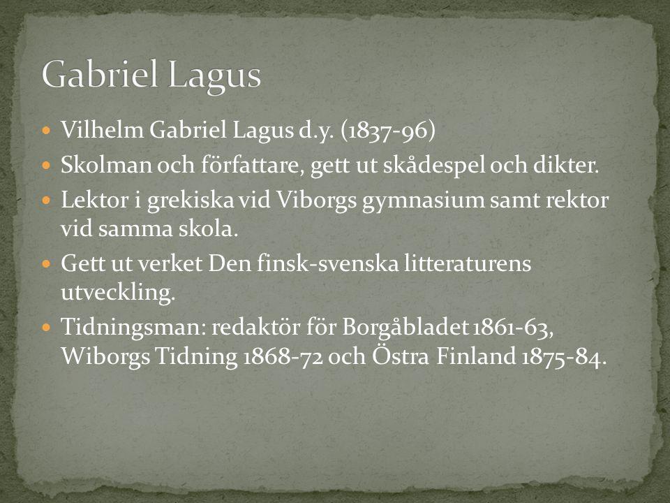 Gabriel Lagus Vilhelm Gabriel Lagus d.y. (1837-96)