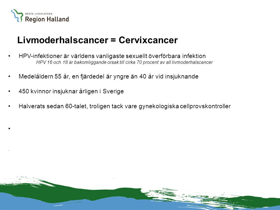 Livmoderhalscancer = Cervixcancer