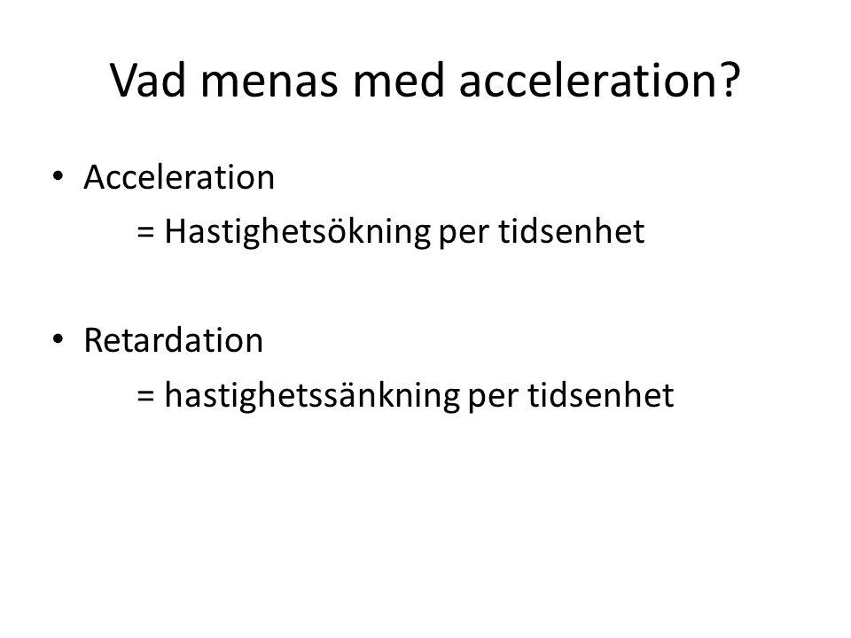 Vad menas med acceleration