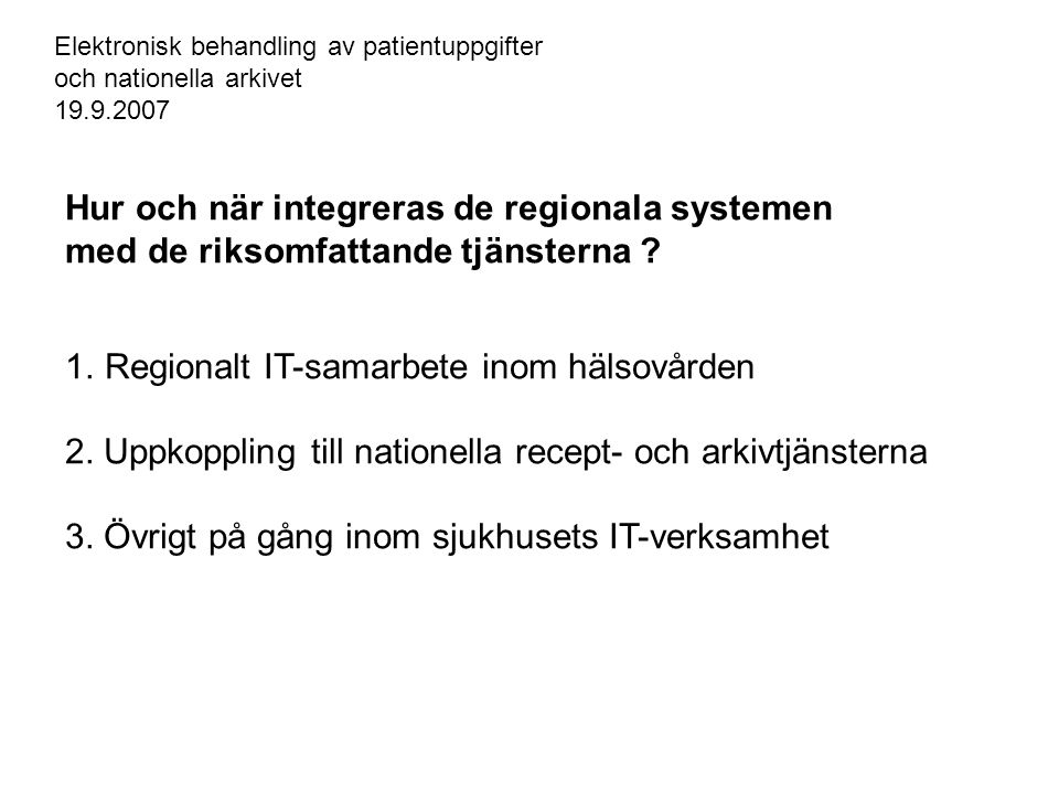 Hur och när integreras de regionala systemen
