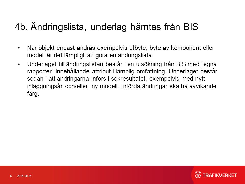 4b. Ändringslista, underlag hämtas från BIS