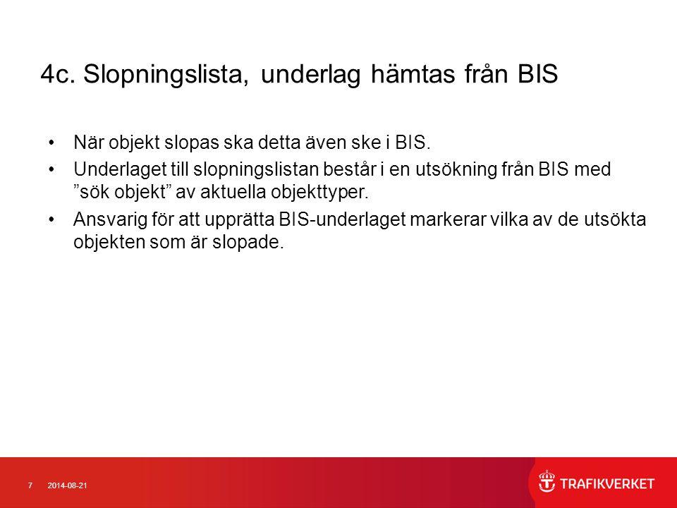 4c. Slopningslista, underlag hämtas från BIS