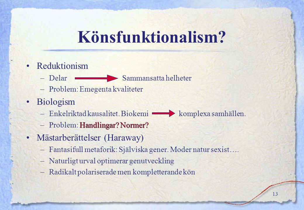 Könsfunktionalism Reduktionism Biologism Mästarberättelser (Haraway)