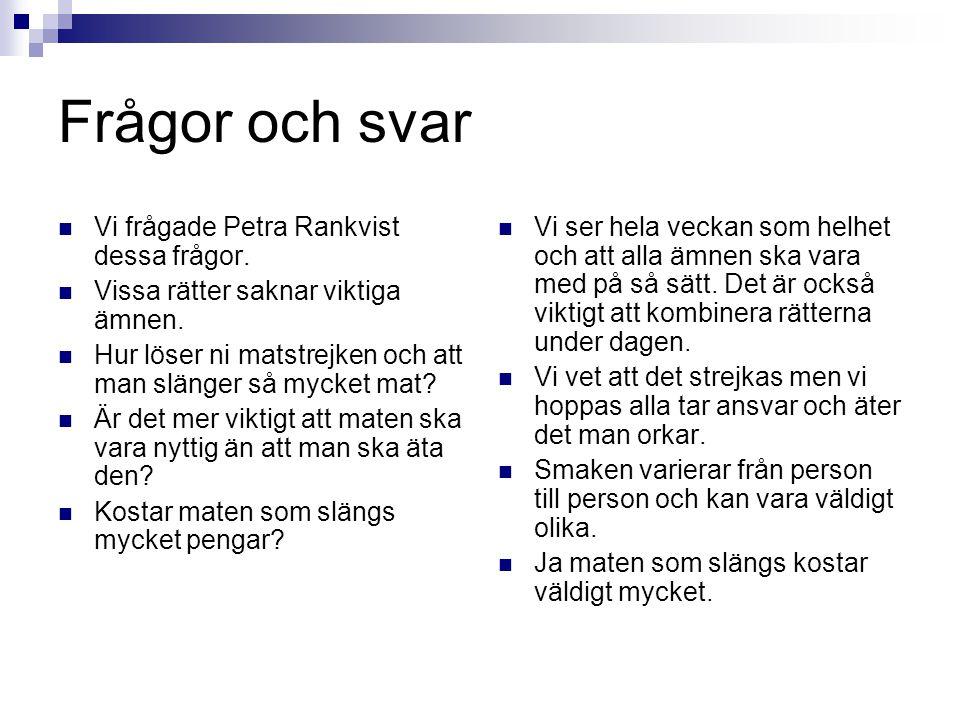 Frågor och svar Vi frågade Petra Rankvist dessa frågor.