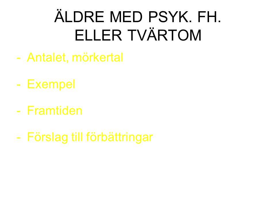ÄLDRE MED PSYK. FH. ELLER TVÄRTOM