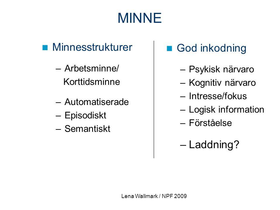 MINNE Minnesstrukturer God inkodning Laddning Arbetsminne/