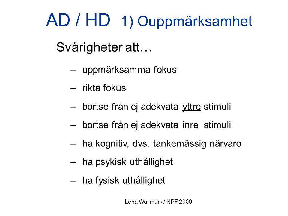 AD / HD 1) Ouppmärksamhet