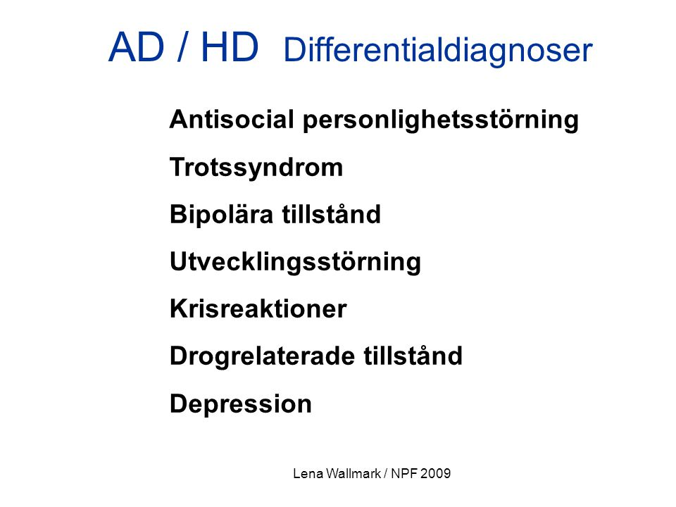 AD / HD Differentialdiagnoser