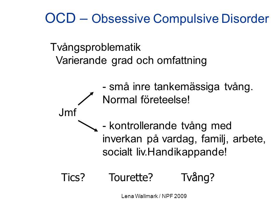 OCD – Obsessive Compulsive Disorder