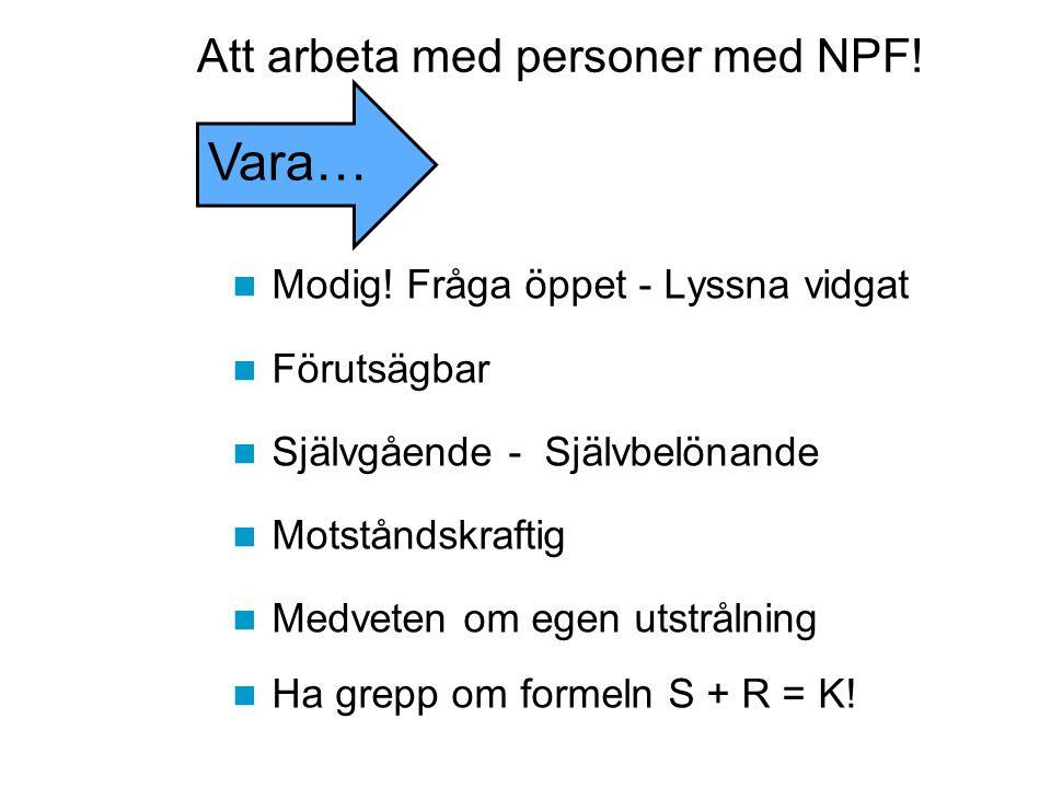 Vara… Att arbeta med personer med NPF!