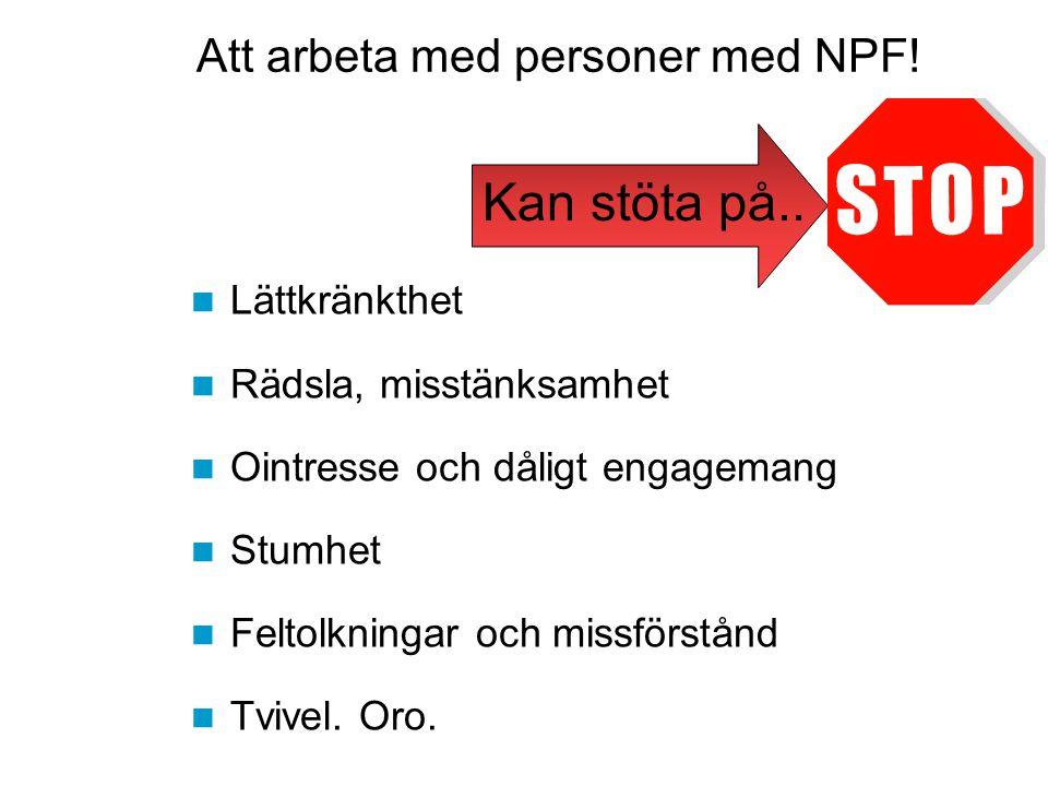 Kan stöta på.. Att arbeta med personer med NPF! Lättkränkthet