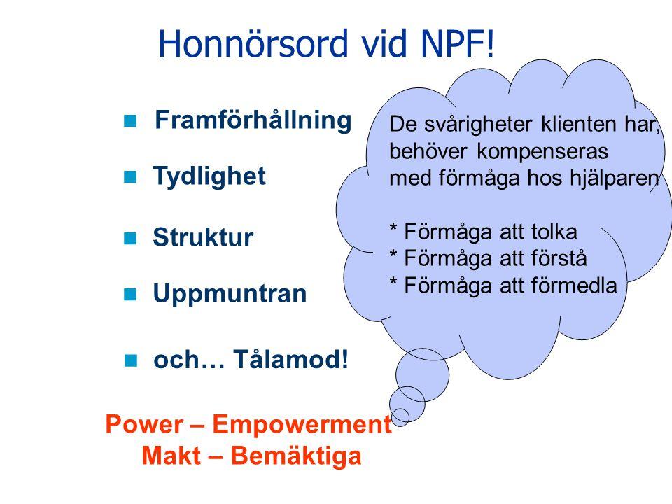 Honnörsord vid NPF! Framförhållning Tydlighet Struktur Uppmuntran