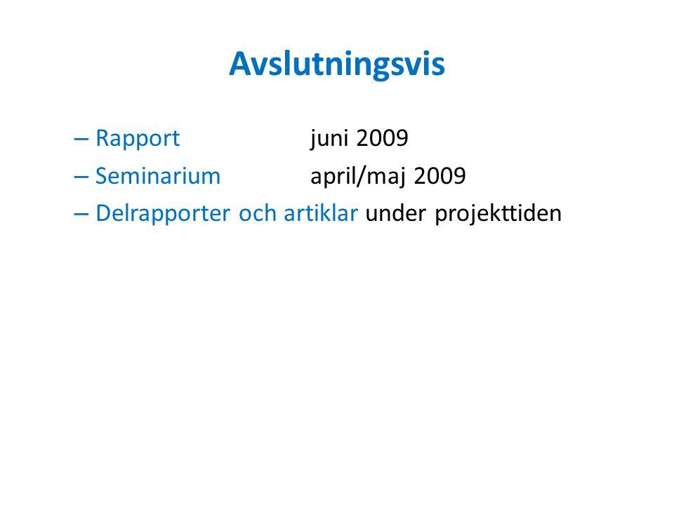 Avslutningsvis Rapport juni 2009 Seminarium april/maj 2009
