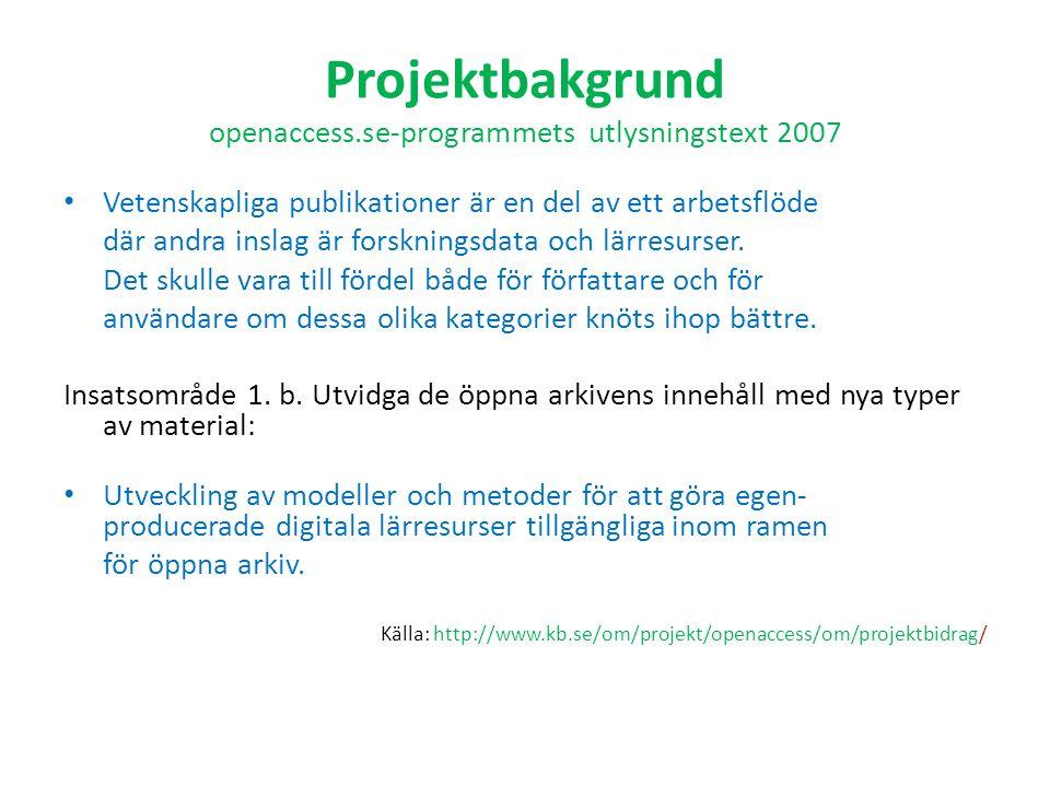 Projektbakgrund openaccess.se-programmets utlysningstext 2007