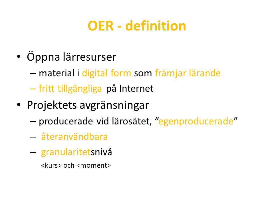 OER - definition Öppna lärresurser Projektets avgränsningar