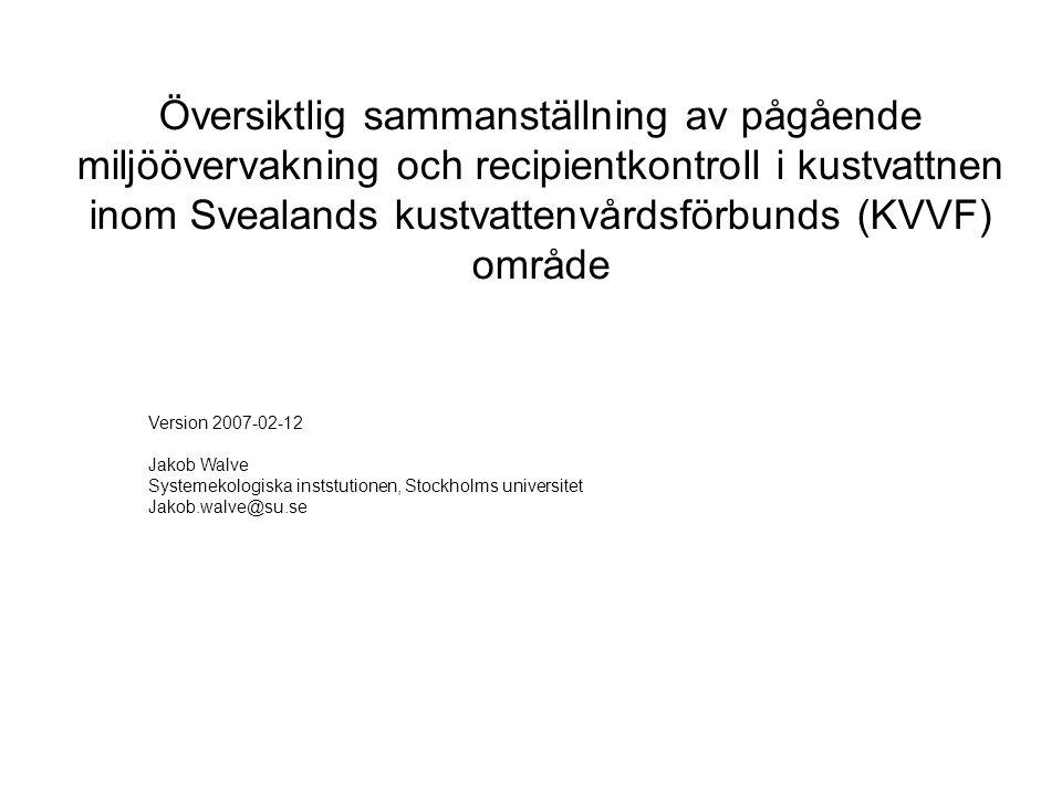 Översiktlig sammanställning av pågående miljöövervakning och recipientkontroll i kustvattnen inom Svealands kustvattenvårdsförbunds (KVVF) område
