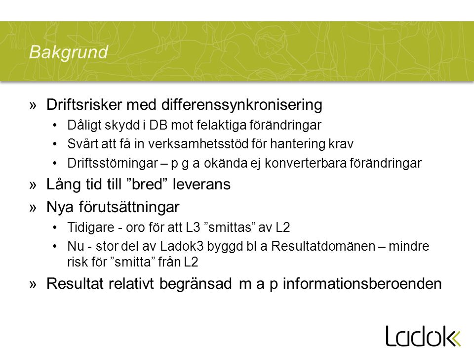 Bakgrund Driftsrisker med differenssynkronisering