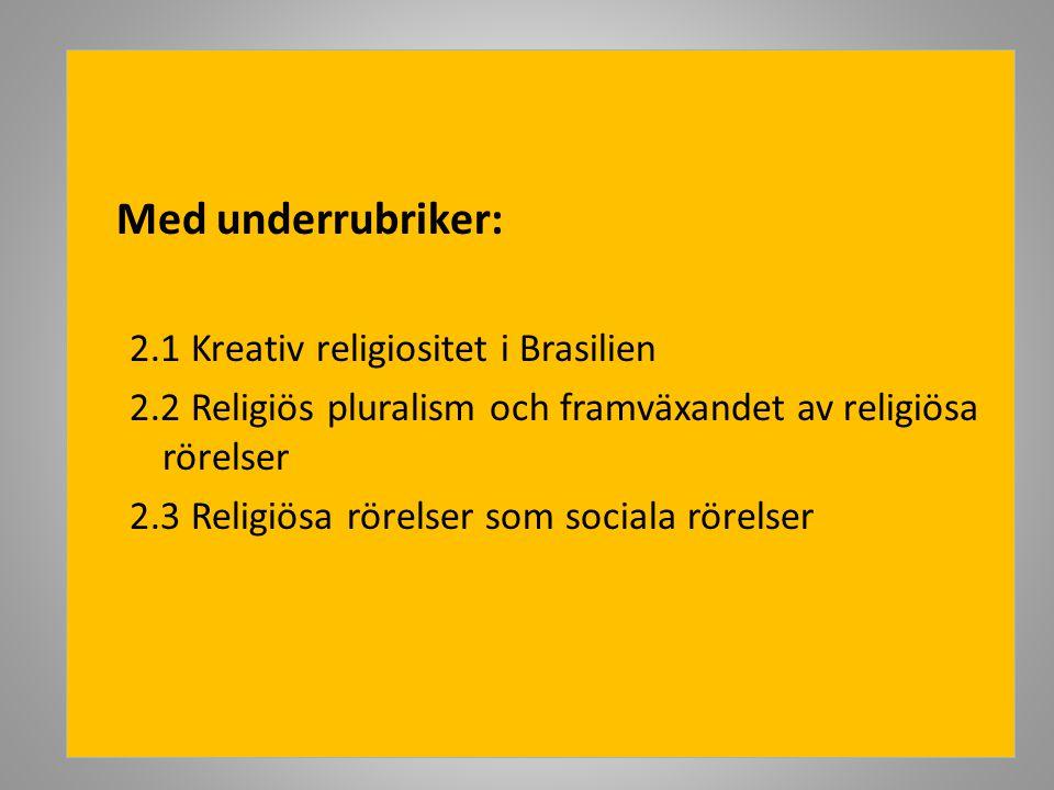 Med underrubriker: 2.1 Kreativ religiositet i Brasilien