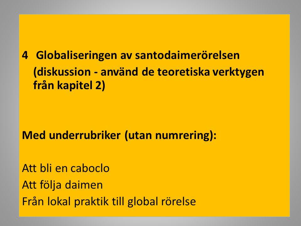 4 Globaliseringen av santodaimerörelsen