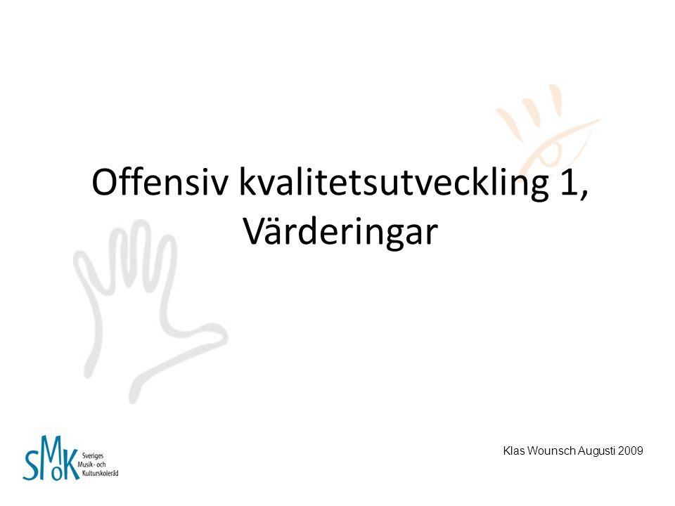 Offensiv kvalitetsutveckling 1, Värderingar