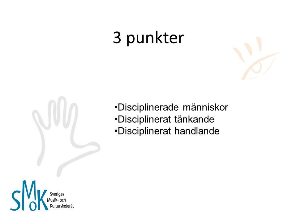 3 punkter Disciplinerade människor Disciplinerat tänkande