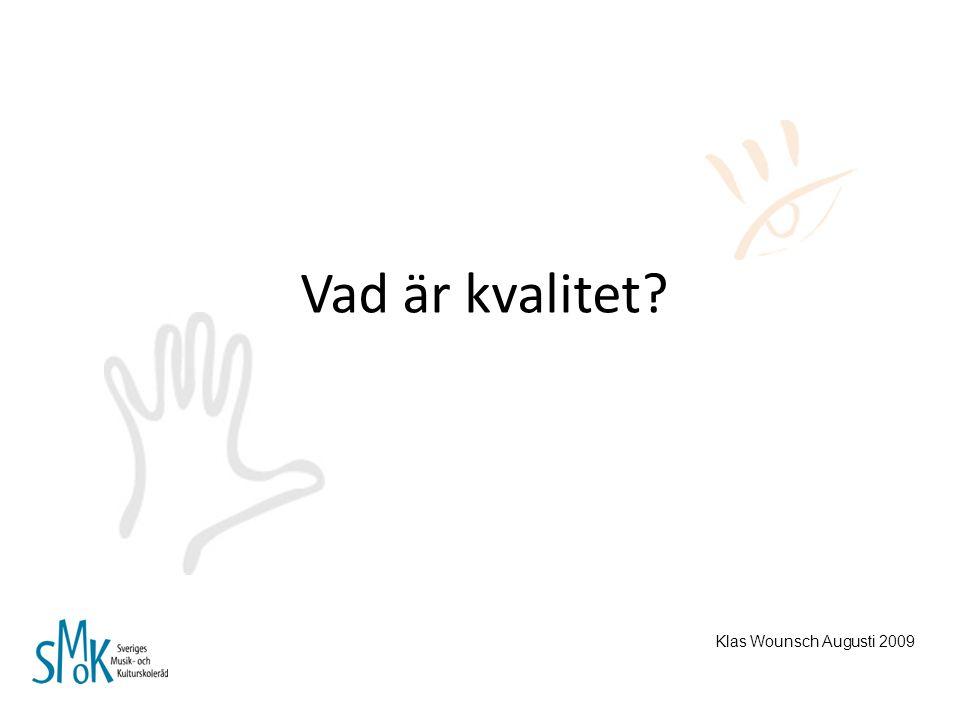 Vad är kvalitet Handboken s. 6-9 Klas Wounsch Augusti 2009