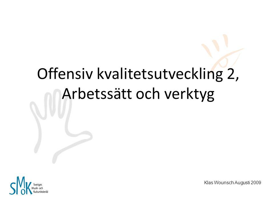 Offensiv kvalitetsutveckling 2, Arbetssätt och verktyg