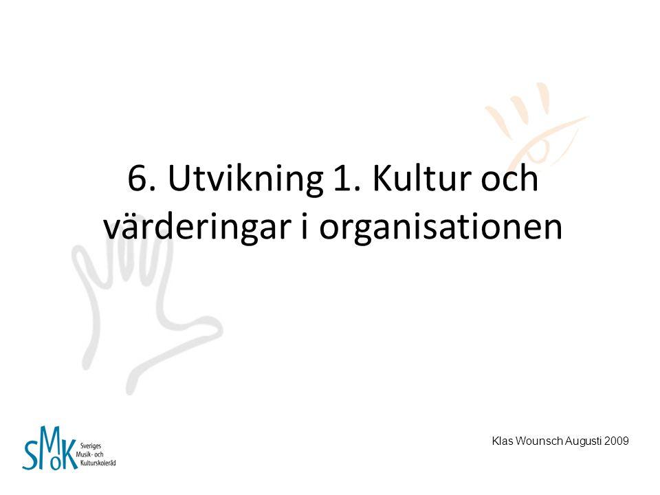 6. Utvikning 1. Kultur och värderingar i organisationen