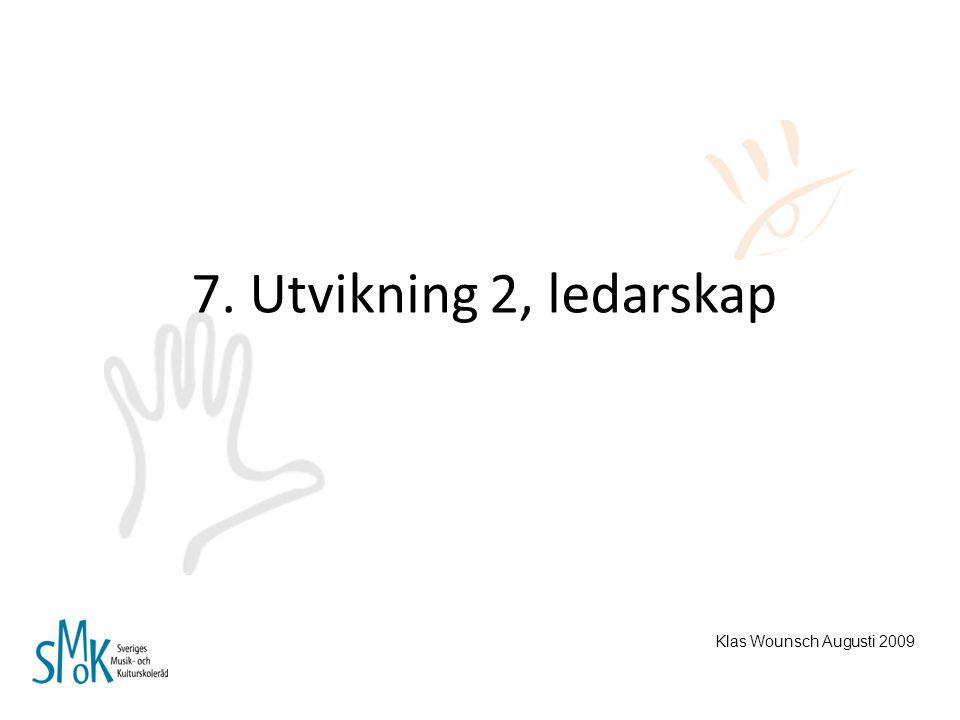 7. Utvikning 2, ledarskap Handboken s. 61-64 Klas Wounsch Augusti 2009