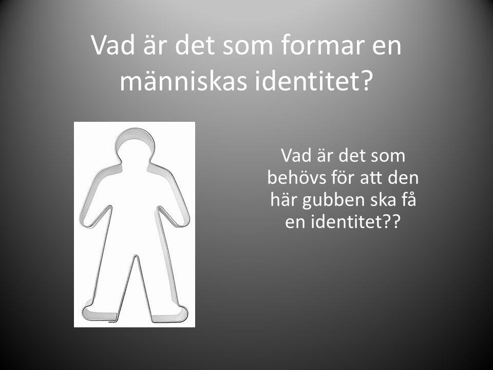Vad är det som formar en människas identitet