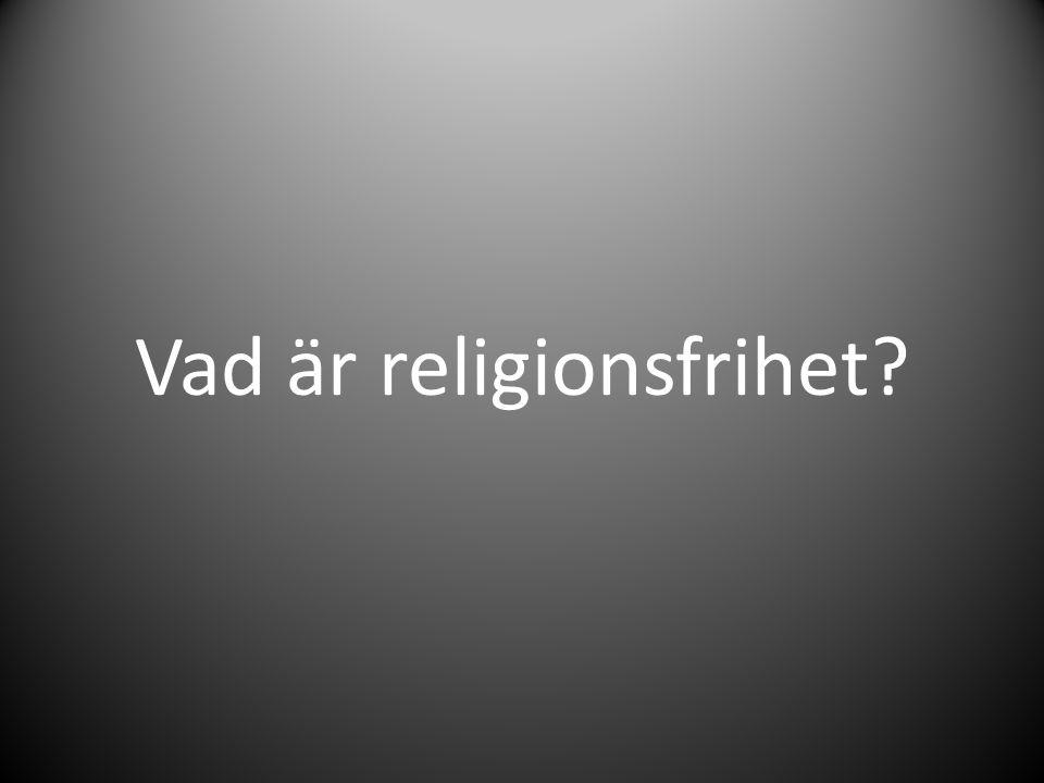 Vad är religionsfrihet
