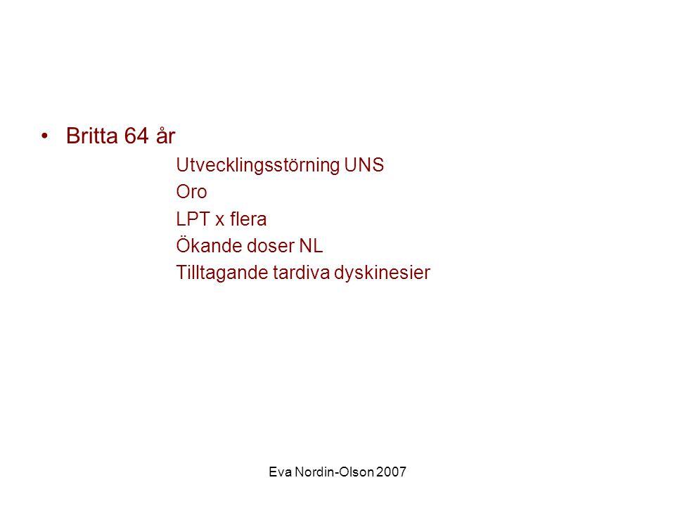 Britta 64 år Utvecklingsstörning UNS Oro LPT x flera Ökande doser NL