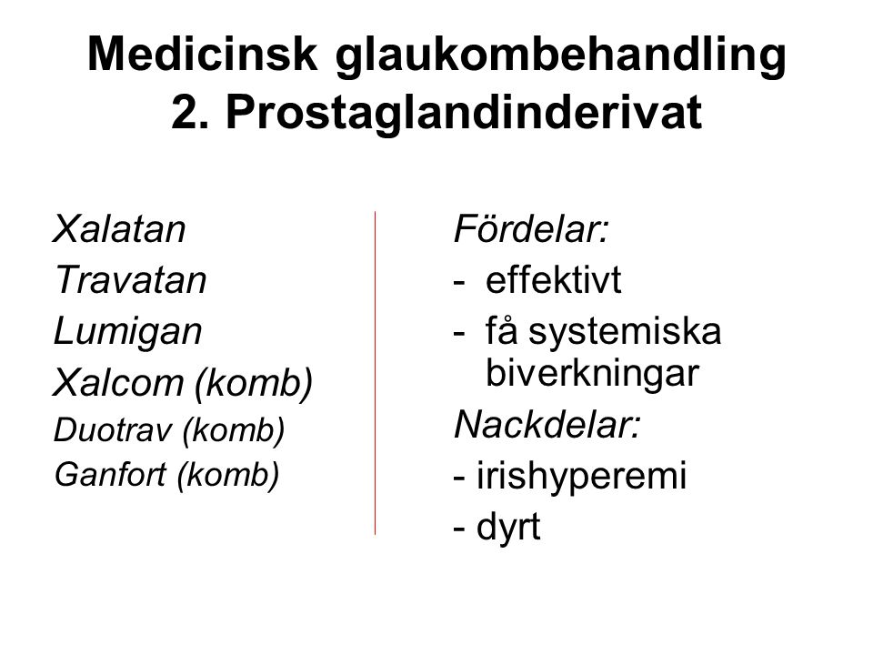 Medicinsk glaukombehandling 2. Prostaglandinderivat