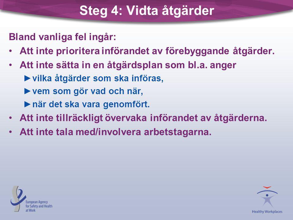 Steg 4: Vidta åtgärder Bland vanliga fel ingår: